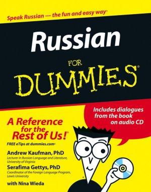 Andrew Kaufman, Ph.D., Serafima Gettys, Ph.D., Nina Wieda. Russian For Dummies