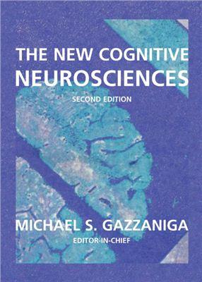 Michael S. Gazzaniga. The new cognitive neuroscience