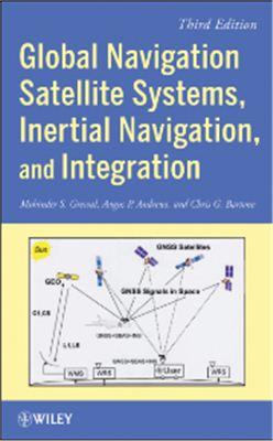 Grewal M.S., Andrews A.P., Bartone C.G. Global Navigation Satellite Systems, Inertial Navigation, and Integration