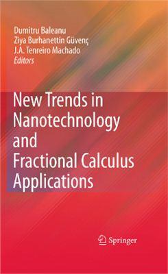 Baleanu D., Guvenc Z.B., Tenreiro Machado J.A. (ed.). New Trends in Nanotechnology and Fractional Calculus Applications