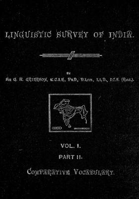 Grierson, George. Lingvistic survey of India, v.1 p.2. Comparative vocabulary