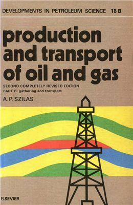Szilas A.P. Production and transport of oil and gas, Gathering and Transportation