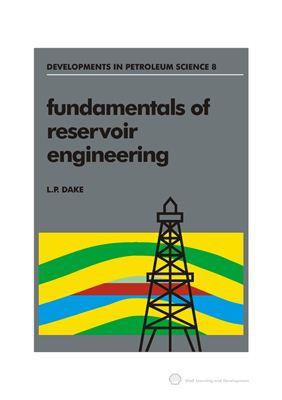 Dake L.P. Fundamentals of reservoir engineering