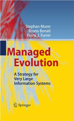 Murer S., Bonati B., Furrer F.J. Managed Evolution: A Strategy for Very Large Information Systems