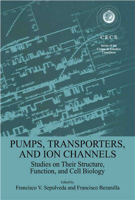 Sepulveda F., Bezanilla F. (eds.) Pumps, transporters, and ion channels: studies on their structure, function, and cell biology