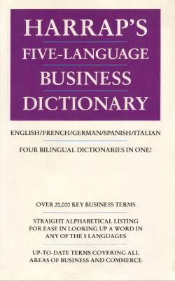 Angerer M. et al. (comp.) Harrap's Five Language Business Dictionary: English-French-German-Italian-Spanish / Пятиязычный словарь по бизнесу: англо-французско-немецко-итальянско-испанский