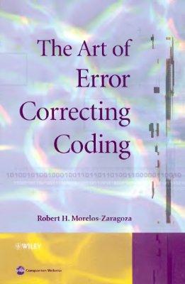 Morelos-Zaragoza Robert H. The Art of Error Correcting Coding