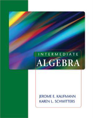 Kaufmann J.E., Schwitters K.L. Intermediate Algebra