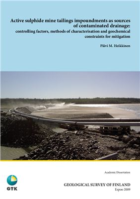 Heikkinen P.M. Active sulphide mine tailings impoundments as sources of contaminated drainage: controlling factors, methods of characterisation and geochemical constraints for mitigation