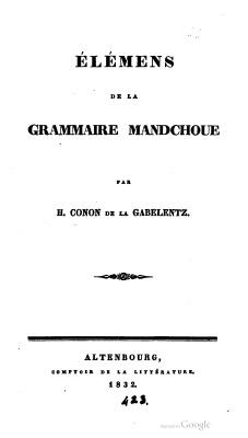 Gabelentz Hans Conon. Élements de la grammaire mandchoue