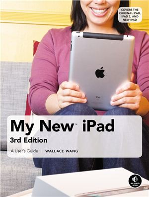 Wang Wallace. My New iPad. A User's Guide