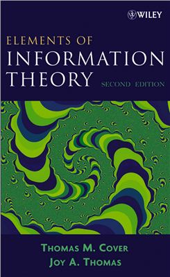Thomas M. Cover, Joy A. Thomas. Elements of information theory