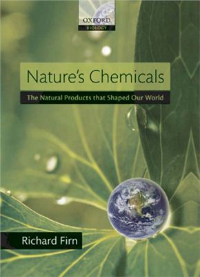Firn R. Nature's Chemicals: The Natural Products that Shaped Our World