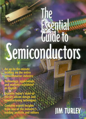 Turley J. The Essential Guide to Semiconductors