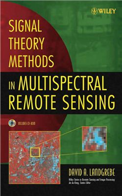 Landgrebe D.A., Signal Theory Methods in Multispectral Remote Sensing
