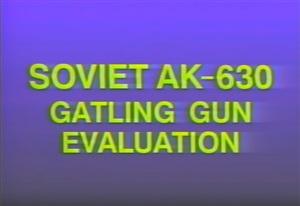 Soviet AK-630 Gatling gun evaluation