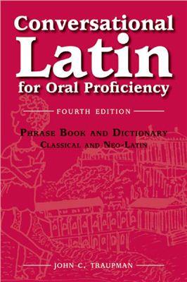 Traupman J.C. Conversational Latin for Oral Proficiency