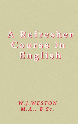 Weston W.J. A Refresher Course in English