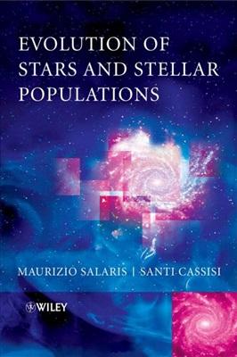 Salaris M., Cassisi S. Evolution of Stars and Stellar Populations