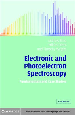 Ellis A.M., Feher M., Wright T. Electronic and Photoelectron Spectroscopy: Fundamentals and Case Studies