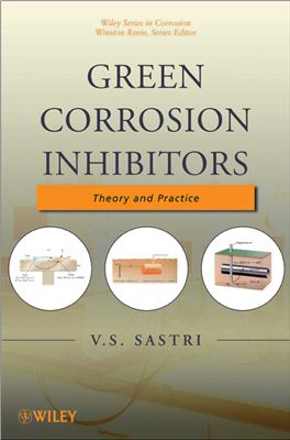 Sastri V.S. Green Corrosion Inhibitors: Theory and Practice