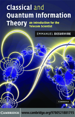 Desurvire E. Classical and Quantum Information Theory: An Introduction for the Telecom Scientist