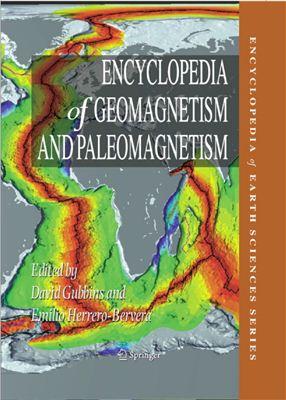 Gubbins D., Herrero-Bervera E. Encyclopedia of Geomagnetism and Paleomagnetism