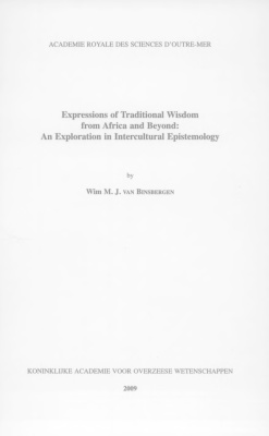Van Binsbergen Wim M.J. Expressions of Traditional Wisdom from Africa and Beyond: An Exploration in Intercultural Epistemology