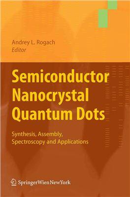 Rogach A. Semiconductor Nanocrystal Quantum Dots