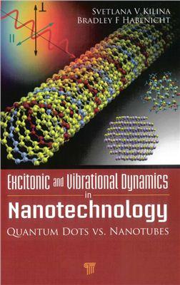 Kilina S.V., Habenicht B. Excitonic And Vibrational Dynamics In Nanotechnology: Quantum Dots Vs. Nanotubes