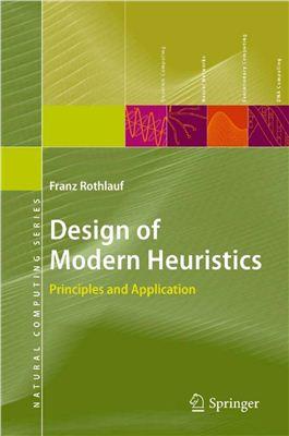 Rothlauf F. Design of Modern Heuristics: Principles and Application