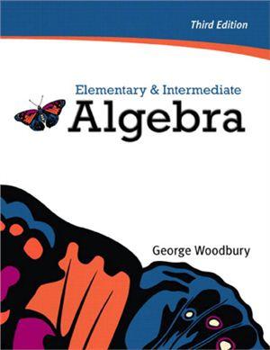 Woodbury G. Elementary and Intermediate Algebra