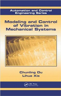 Du C., Xie L. Modeling and Control of Vibration in Mechanical Systems