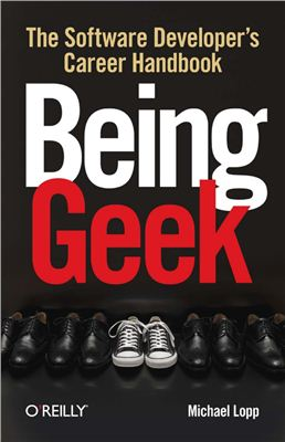 Lopp M.B eing Geek. The Software Developer's Career Handbook