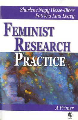 Hesse-Biber Marlene Nagy, Leavy Patricia Lina. Feminist Research Practice