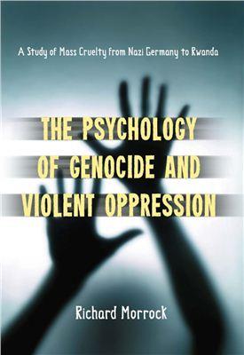 Morrock Richard. The Psychology of Genocide and Violent Oppression