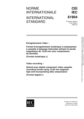 IEC 61904-2000. Video recording - Helical-scan digital component video cassette recording format using 12,65 mm magnetic tape and incorporating data compression. Format digital-L