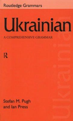 Pugh S.M., Press I. Ukrainian: A Comprehensive Grammar