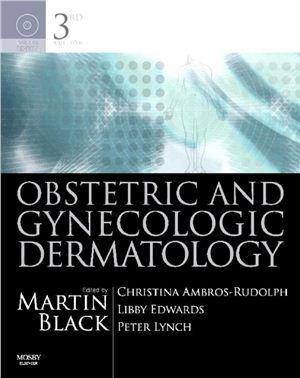 Black M.M., Ambros-Rudolph Ch., Edwards L., Lynch P.J. (Eds.) Obstetric and Gynecologic Dermatology