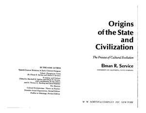 Service E.R. Origins of the State and Civilization. The Process of Cultural Evolution