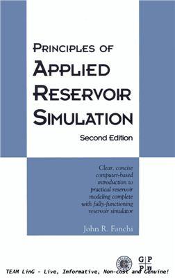 John R. Fanchi - Principles of Applied Reservoir Simulation, Second Edition