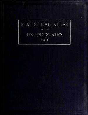 Gannett H. (ed.) Statistical Atlas of the United States