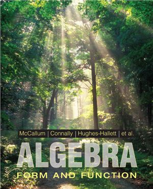 McCallum W.G., Connally E., Hughes-Hallett D. et al. Algebra: Form and Function