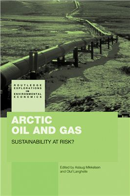 Mikkelsen A., Langhelle O. (eds.) Arctic Oil and Gas. Sustanability at Risk?