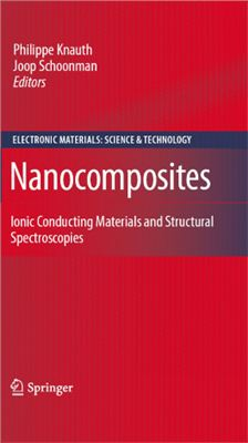 Knauth Ph., Schoonman J. (Eds.) Nanocomposites: Ionic Conducting Materials and Structural Spectroscopies