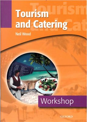Wood Neil. Tourism and Catering Workshop