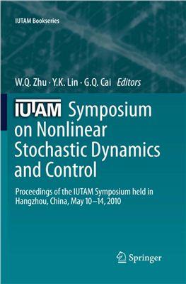 Zhu W.Q., Lin Y.K., Cai G.Q. IUTAM Symposium on Nonlinear Stochastic Dynamics and Control