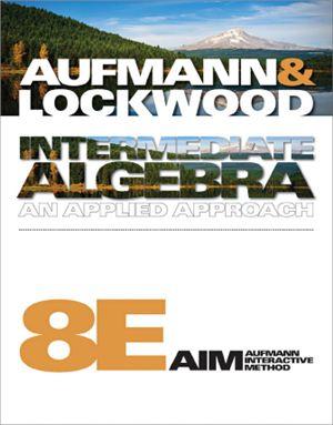 Aufmann R.N., Lockwood J. Intermediate Algebra: An Applied Approach