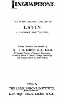 Rouse W.H.D. Linguaphone. The Direct Method applied to Latin. A handbook for teachers