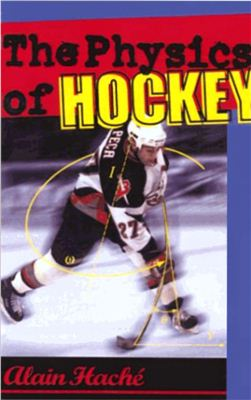 Alain Hache The Physics of Hockey